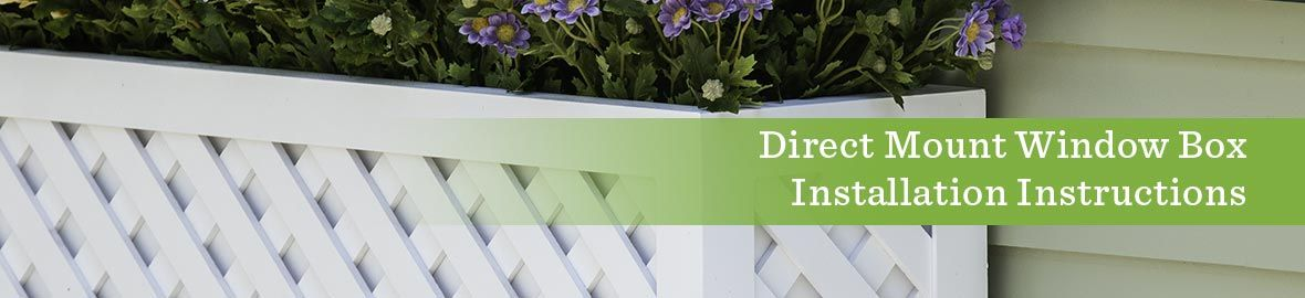 Direct Mount Window Box Installation Guide